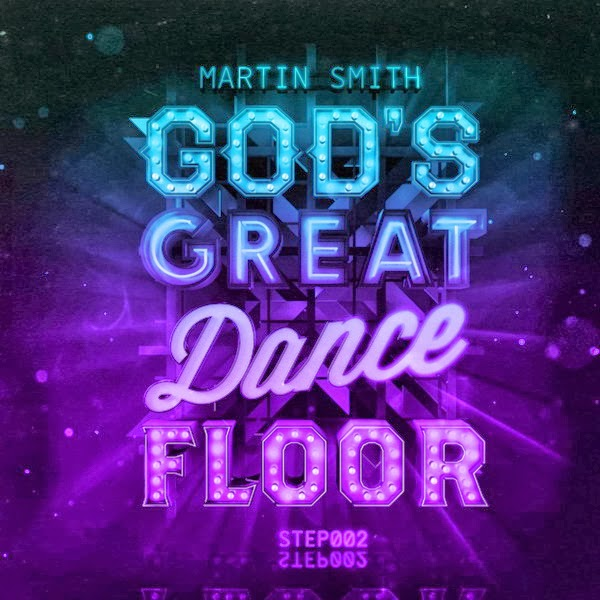cd-gods-great-dance-floor-Step-2-2013-Martin-Smith